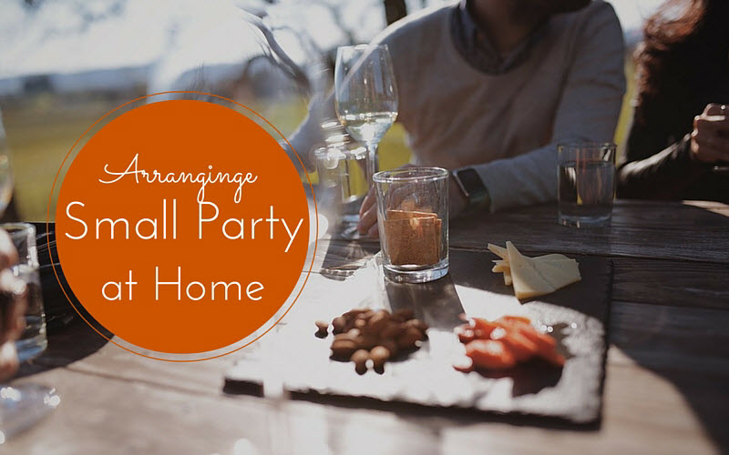 best ideas for arranging a small party at home